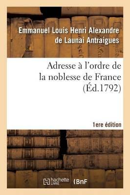 Adresse � l'Ordre de la Noblesse de France 1er �d. - Histoire (Paperback)
