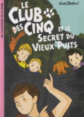 Le Club DES Cinq ET Le Secret Du Vieux Puits (Paperback)