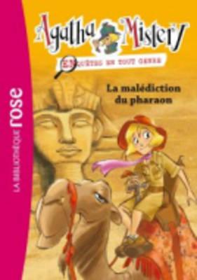 Agatha Mystery, Enquetes En Tout Genre: LA Malediction Du Pharaon (Paperback)