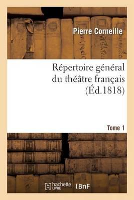 Repertoire General Du Theatre Francais. P. Corneille.Tome 1: Theatre Du Premier Ordre. - Litterature (Paperback)