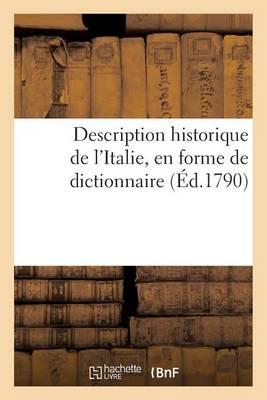 Description Historique de l'Italie, En Forme de Dictionnaire - Histoire (Paperback)