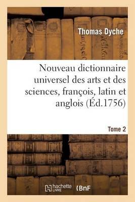 Nouveau Dictionnaire Universel Des Arts Et Des Sciences, Fran�ois, Latin Et Anglois. T. 2 - Generalites (Paperback)