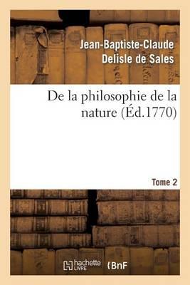 de la Philosophie de la Nature. Tome 2 - Philosophie (Paperback)