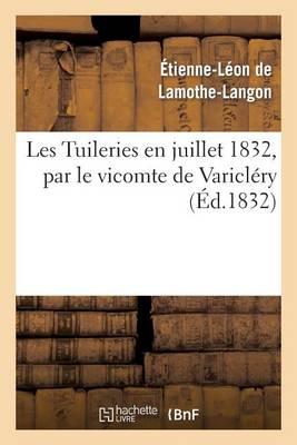 Les Tuileries En Juillet 1832 - Histoire (Paperback)