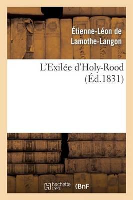 L'Exil�e d'Holy-Rood - Litterature (Paperback)