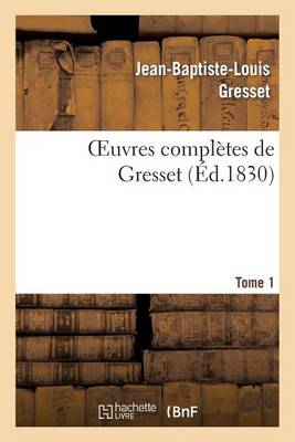 Oeuvres Compl�tes de Gresset.Tome 1 (�d.1830) Edouard III - Litterature (Paperback)