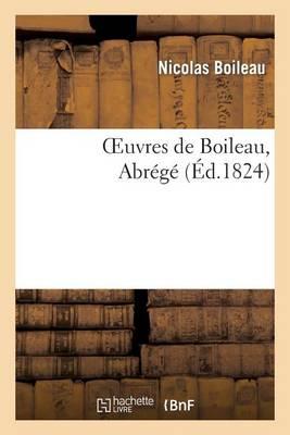 Oeuvres de Boileau, Abr�g� - Litterature (Paperback)