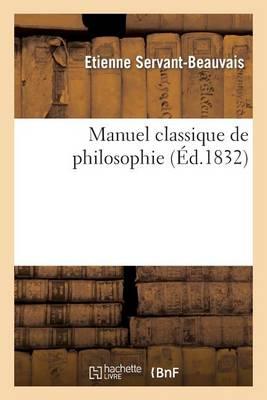 Manuel Classique de Philosophie - Philosophie (Paperback)
