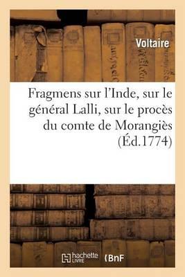 Fragmens Sur l'Inde, Sur Le G�n�ral Lalli, Sur Le Proc�s Du Comte de Morangi�s - Histoire (Paperback)