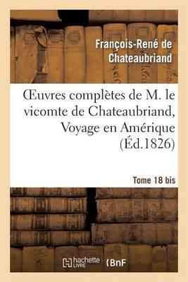 Oeuvres Compl�tes de M. Le Vicomte de Chateaubriand, Tome 18 Bis. Les Martyrs - Litterature (Paperback)
