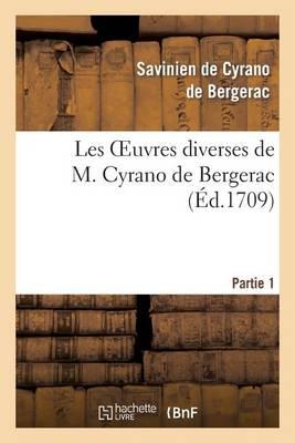 Les Oeuvres Diverses de M. Cyrano de Bergerac.Partie 1 - Litterature (Paperback)