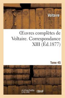 Oeuvres Compl�tes de Voltaire. Correspondances,13 - Litterature (Paperback)