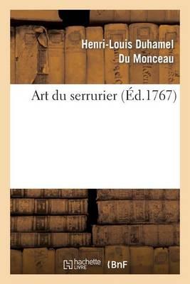 Art Du Serrurier. - Savoirs Et Traditions (Paperback)