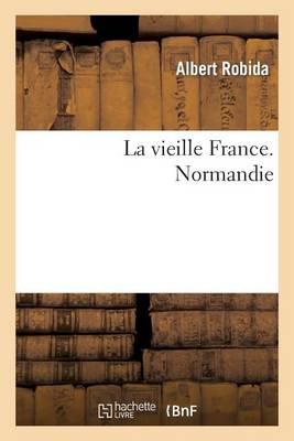 La Vieille France. Normandie - Histoire (Paperback)