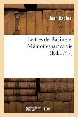 Lettres de Racine Et M�moires Sur Sa Vie - Litterature (Paperback)