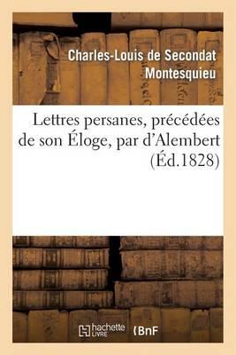 Lettres Persanes, Precedees de Son Eloge, Par D'Alembert - Litterature (Paperback)