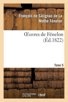 Oeuvres de F�nelon, T5 - Litterature (Paperback)