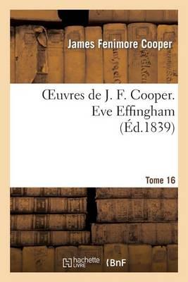 Oeuvres de J. F. Cooper. T. 16 Eve Effingham - Litterature (Paperback)