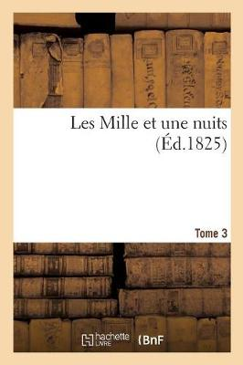 Les Mille Et Une Nuits. Tome 3 (Paperback)