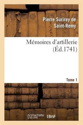 Memoires D'Artillerie. Tome 1 - Sciences Sociales (Paperback)
