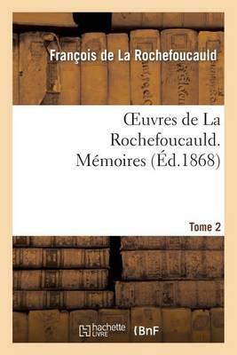 Oeuvres de la Rochefoucauld.Tome 2 M�moires - Litterature (Paperback)