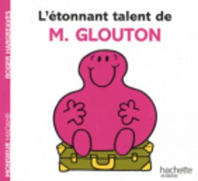 Collection Monsieur Madame (Mr Men & Little Miss): L'etonnant Talent De M. Glouton (Paperback)