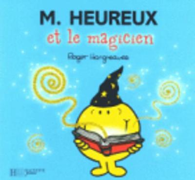 Collection Monsieur Madame (Mr Men & Little Miss): M. Heureux et le magicien (Paperback)