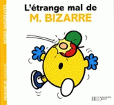 Collection Monsieur Madame (Mr Men & Little Miss): L'etrange Mal De Monsieur Bizarre (Paperback)