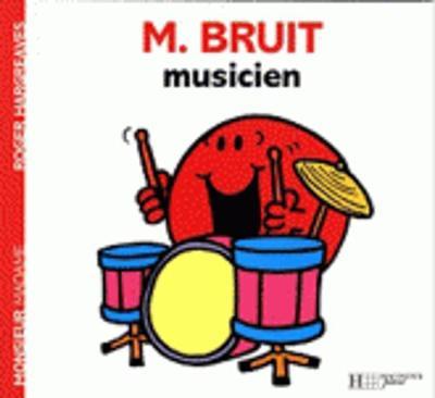 Collection Monsieur Madame (Mr Men & Little Miss): M. Bruit musicien (Paperback)