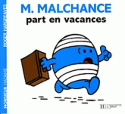 Collection Monsieur Madame (Mr Men & Little Miss): Monsieur Malchance part en va (Paperback)