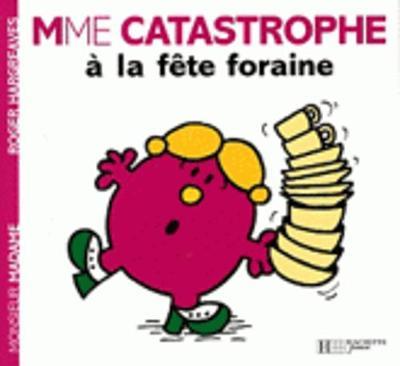 Collection Monsieur Madame (Mr Men & Little Miss): Mme Catastrophe a la fete (Paperback)