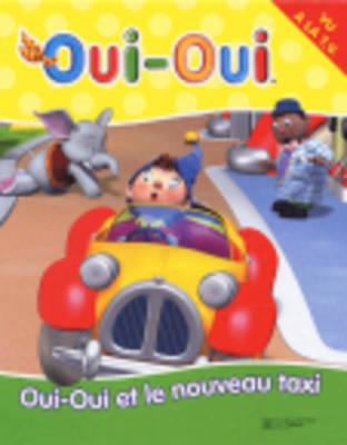 Oui-Oui: Oui-Oui ET Le Nouveau Taxi (Hardback)