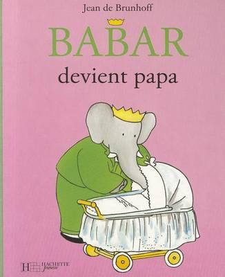 Babar: Babar Devient Papa (Hardback)