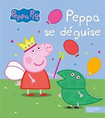 Peppa Pig: Peppa se deguise (Hardback)
