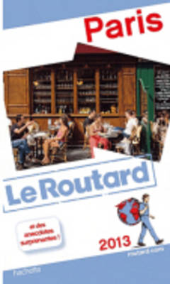 Guide Du Routard France: Guide Du Routard Paris 2013 (Paperback)