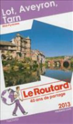 Guide Du Routard France: Guide Routard Lot, Aveyron, Tarn (Paperback)