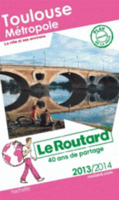 Guide Du Routard France: Toulouse Metropole (Paperback)