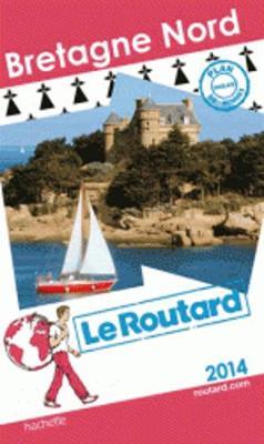 Guide Du Routard France: Guide Du Routard Bretagne Nord (Paperback)
