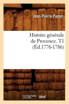 Histoire G n rale de Provence. T1 ( d.1776-1786) - Histoire (Paperback)