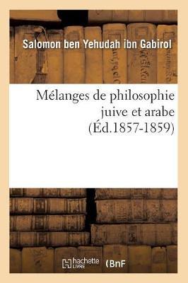 Melanges de Philosophie Juive Et Arabe (Ed.1857-1859) - Philosophie (Paperback)