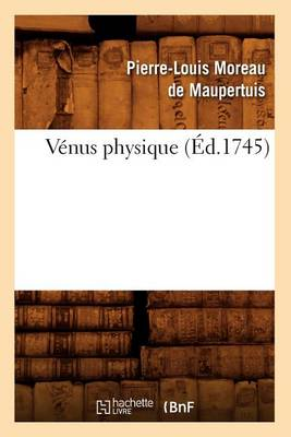 Venus Physique (Ed.1745) - Sciences (Paperback)