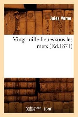 Vingt Mille Lieues Sous Les Mers (Ed.1871) - Litterature (Paperback)