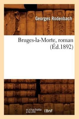 Bruges-La-Morte, Roman (�d.1892) - Litterature (Paperback)
