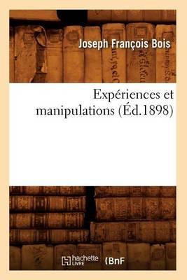 Exp�riences Et Manipulations (�d.1898) - Sciences (Paperback)