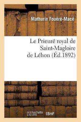 Le Prieur� Royal de Saint-Magloire de L�hon - Religion (Paperback)