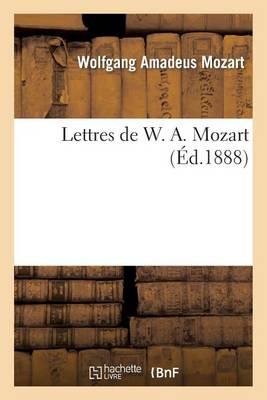 Lettres de W. A. Mozart - Arts (Paperback)