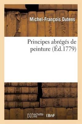 Principes Abr�g�s de Peinture - Arts (Paperback)