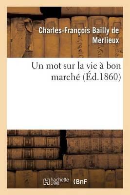 Un Mot Sur La Vie � Bon March� - Sciences Sociales (Paperback)