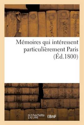 M�moires Qui Int�ressent Particuli�rement Paris - Sciences Sociales (Paperback)