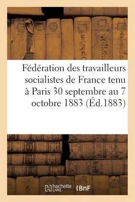 F�d�ration Des Travailleurs Socialistes de France 2e �dition - Sciences Sociales (Paperback)